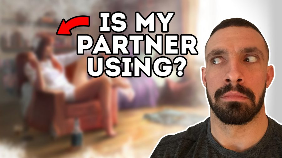 I Think My Partner Or Spouse Is Using – What Do I Do